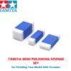 Tamiya Mini Polishing Sponge Set - For Polishing Your Model Kit #